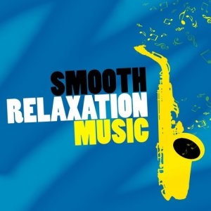Album Smooth Relaxation Music from Sounds of Love and Relaxation Music