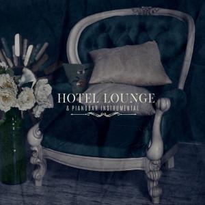 Album Hotel Lounge & Pianobar Instrumental from Moonlight Music Academy