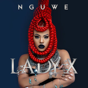 Listen to Nguwe song with lyrics from Lady X