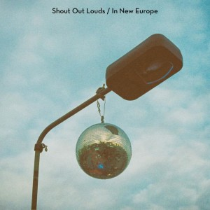 Album In New Europe from Shout Out Louds