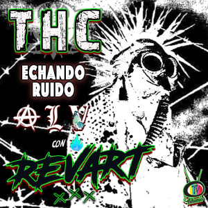 Album THC Echando Ruido Alv Con Revart from THC