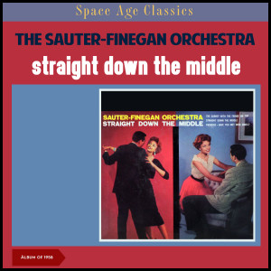 Album Straight Down the Middle (Album of 1958) from The Sauter-Finegan Orchestra