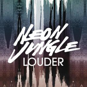 Neon Jungle的專輯Louder (Remixes)