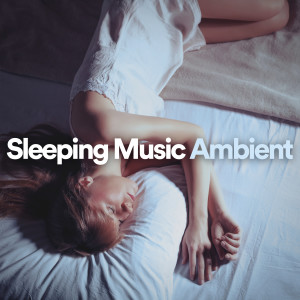 Album Sleeping Music Ambient from Calm Music for Studying