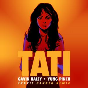 Gavin Haley的專輯Tati (Travis Barker Remix)