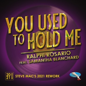 Ralphi Rosario的專輯You Used to Hold Me 2021 (Steve Mac's 2021 Rework)