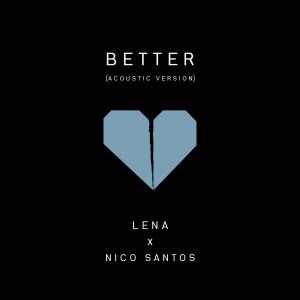 收聽Lena的Better歌詞歌曲
