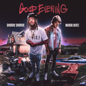 Album Good Evening (Explicit) from Shordie Shordie