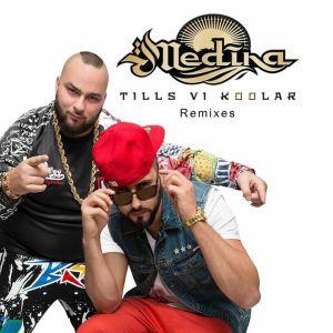 Album Tills vi koolar - Remixes from Medina