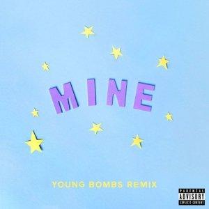 Bazzi的專輯Mine (Bazzi vs. Young Bombs Remix) (Explicit)