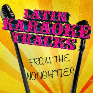 Ameritz Karaoke Latino的專輯Latin Karaoke Tracks from the Noughties