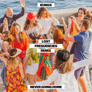 Album Never Going Home (Lost Frequencies Remix) from Kungs