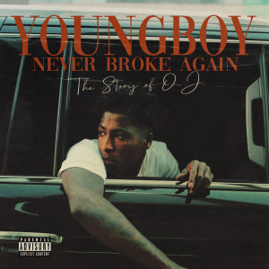 Album The Story of O.J. (Top Version) from Youngboy Never Broke Again