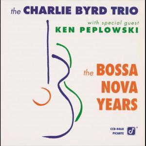 The Bossa Nova Years 1991 The Charlie Byrd Trio