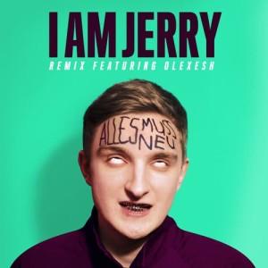 Listen to Alles muss neu (I Am Jerry Remix) song with lyrics from I AM JERRY