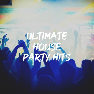 Album Ultimate House Party Hits from Top 40