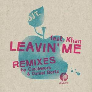 Album Leavin' Me [feat. Khan] from DJ T.
