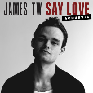 Album Say Love from James TW