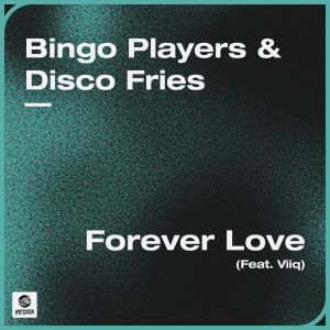 Album Forever Love (feat. Viiq) from Bingo Players