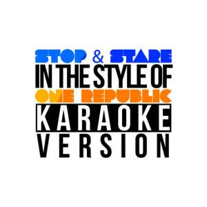 收聽Karaoke - Ameritz的Stop & Stare (In the Style of One Republic) [Karaoke Version]歌詞歌曲