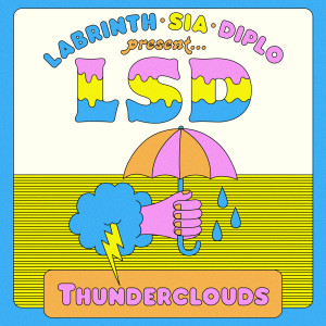 Thunderclouds 2018 LSD; Sia; Diplo; Labrinth