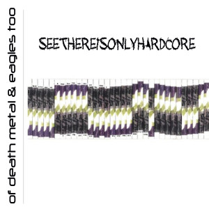Album of Death Metal and Eagles Too from Seethereisonlyhardcore