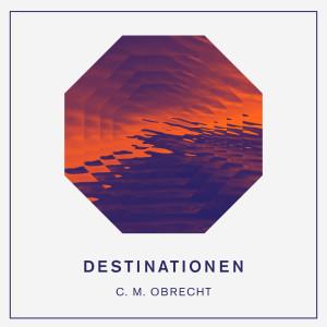 Album Destinationen from C. M. Obrecht