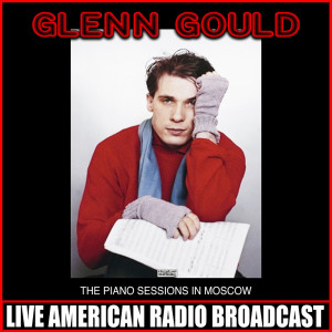 Glenn Gould的專輯The Piano Sessions In Moscow (Live)