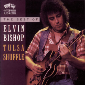 Album The Best Of Elvin Bishop: Tulsa Shuffle from Elvin bishop