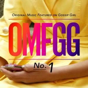 緋聞女孩的專輯OMFGG - Original Music Featured On Gossip Girl No. 1 (International)