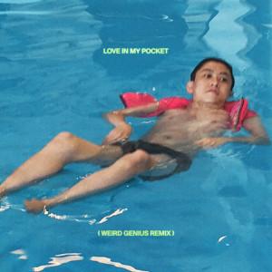 Album Love In My Pocket (Weird Genius Remix) (Explicit) from Rich Brian