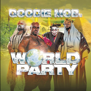 Album World Party from Goodie Mob