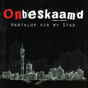Album Hartklop Vir My Stad from Onbeskaamd