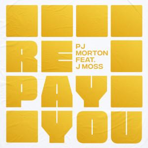 Album Repay You (feat. J Moss) from PJ Morton