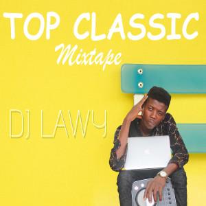 Album Top Classic Mixtape from Dj Lawy