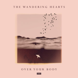 Album Over Your Body from The Wandering Hearts