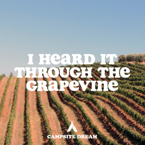 Campsite Dream的專輯I Heard It Through The Grapevine