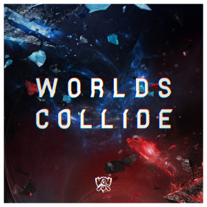 Album Worlds Collide from League Of Legends