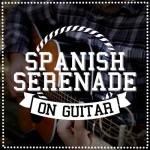 Album Spanish Serenade on Guitar from Guitarra Española, Spanish Guitar