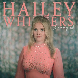 Album Dream, Girl (Live In Studio) from Hailey Whitters