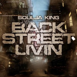 Album Back Street Livin from Soulja King