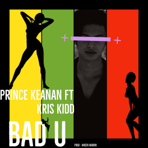 Listen to Bad U song with lyrics from Prince Keanan