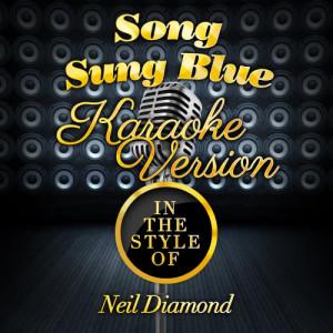 Karaoke - Ameritz的專輯Song Sung Blue (In the Style of Neil Diamond) [Karaoke Version] - Single