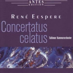 Album René Eespere: Concertatus celatus from Berliner Kammerorchester