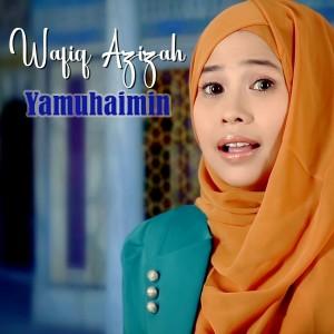 Yamuhaimin dari Wafiq azizah