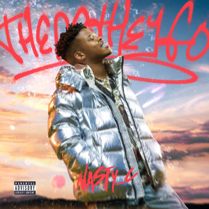 Listen to There They Go song with lyrics from Nasty C