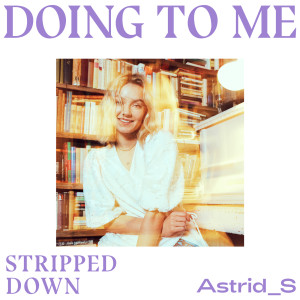 Astrid S的專輯Doing To Me