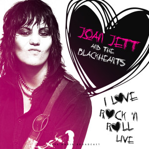 Album I love Rock 'n roll Live from Joan Jett & The Blackhearts