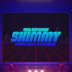 Album Shimmy (Rhinojaxx 80's Remix) from Andi Bernadee