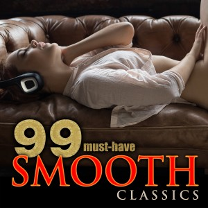 Album 99 Must-Have Smooth Classics from Various Artists